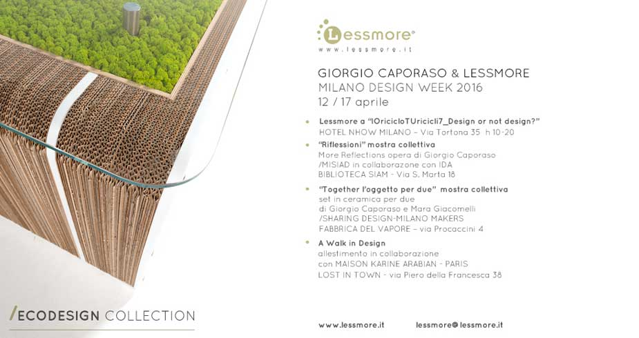 Caporaso and Lessmore at Fuorisalone - Ecodesign Collection